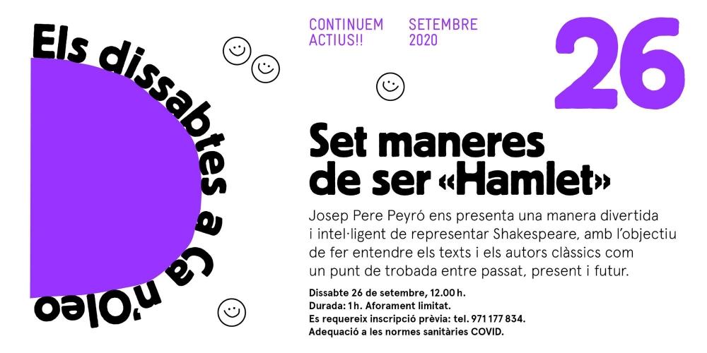 La Delegació de Cultura retoma Els dissabtes a Ca n'Oleo con 'Set maneres de ser Hamlet'